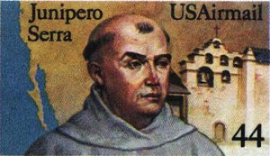 The Saintly Junipero Serra.