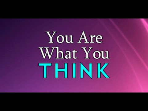 you-are-what-you-think